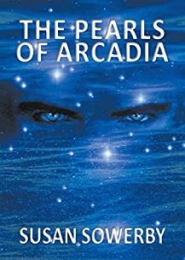 The Pearls of Arcadia by Susan Sowerby