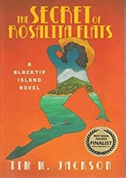 The Secret of Rosalita Flats by Tim W. Jackson