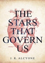 The Stars That Govern Us by J.R. Alcyone