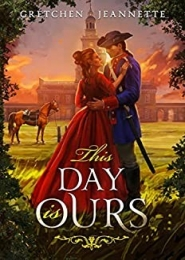 This Day is Ours by Gretchen Jeannette