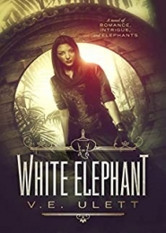 White Elephant by V.E. Ulett