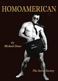 HomoAmerican, the Secret Society by Michael Dane