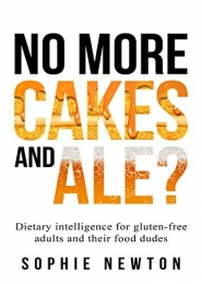 No More Cakes and Ale? Dietary Intelligence for gluten-free adults and their food dudes by Sophie Newton