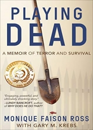Playing Dead: A Memoir of Terror and Survival by Monique Faison Ross