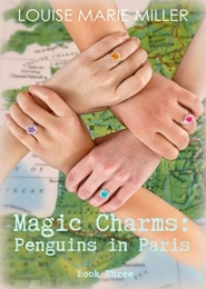 Magic Charms: Penguins in Paris by Louise Marie Miller